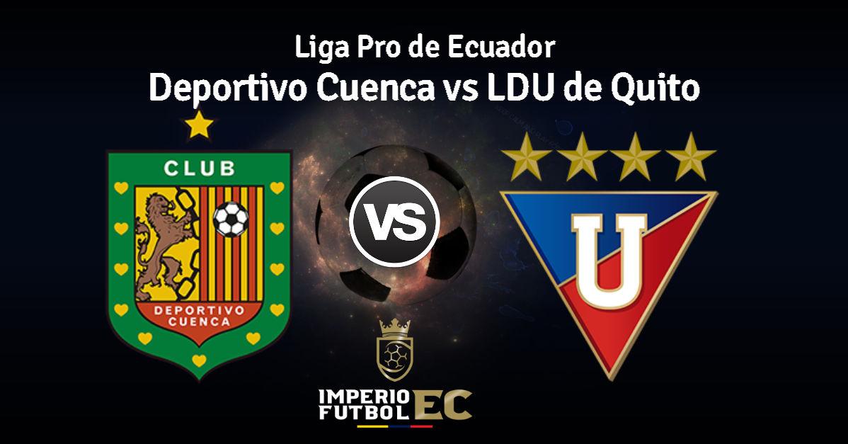 Deportivo Cuenca Vs Liga De Quito En Vivo Por Goltv Ecuador Partido Por La Fecha 29 De La Liga Pro