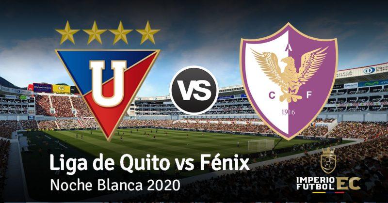 Rey de Copas de Ecuador - HOY Liga de Quito vs Fénix EN VIVO GolTV Noche Blanca 2020
