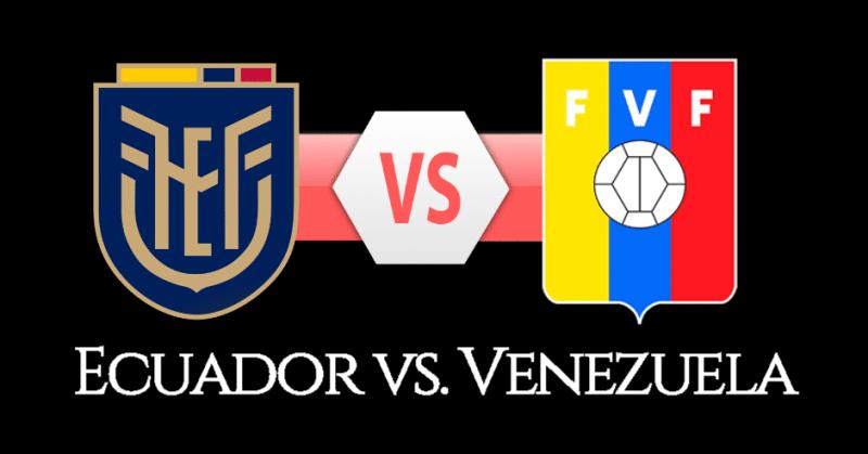 VER ONLINE AQUÍ Ecuador vs. Venezuela EN VIVO por DirecTV Sports
