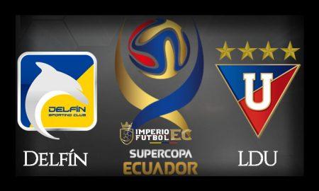 VER ONLINE LDU de Quito vs Delfín SC EN VIVO Supercopa Ecuador