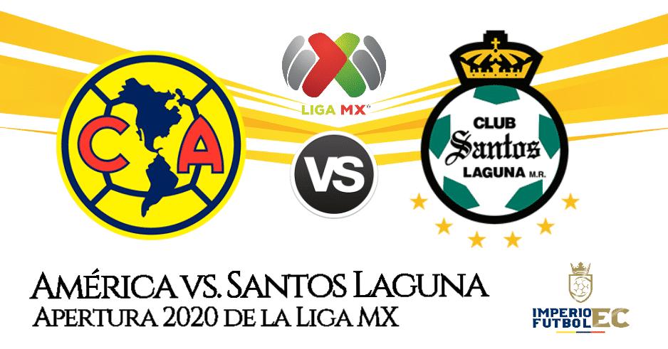 VER América vs. Santos Laguna EN VIVO horarios y canales, partido por el Apertura 2020 de la Liga MX