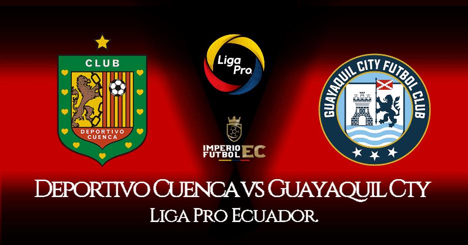 VER EN DIRECTO Deportivo Cuenca vs Guayaquil Cty EN VIVO por GolTV Ecuador