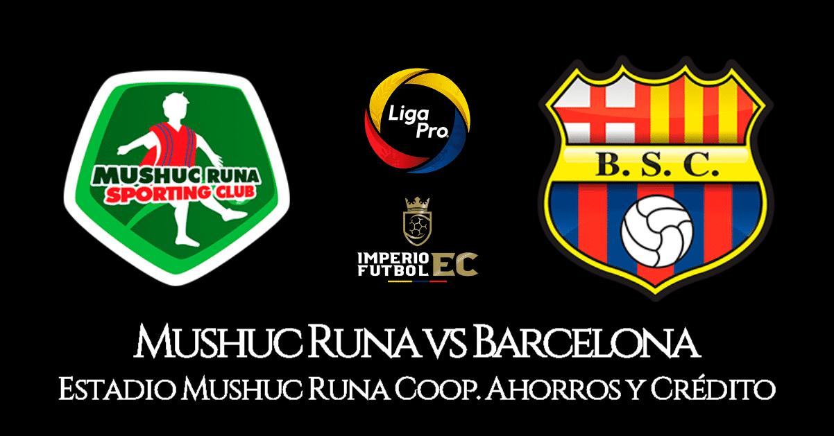 EN VIVO Barcelona vs. Mushuc Runa partido por la Liga Pro ...