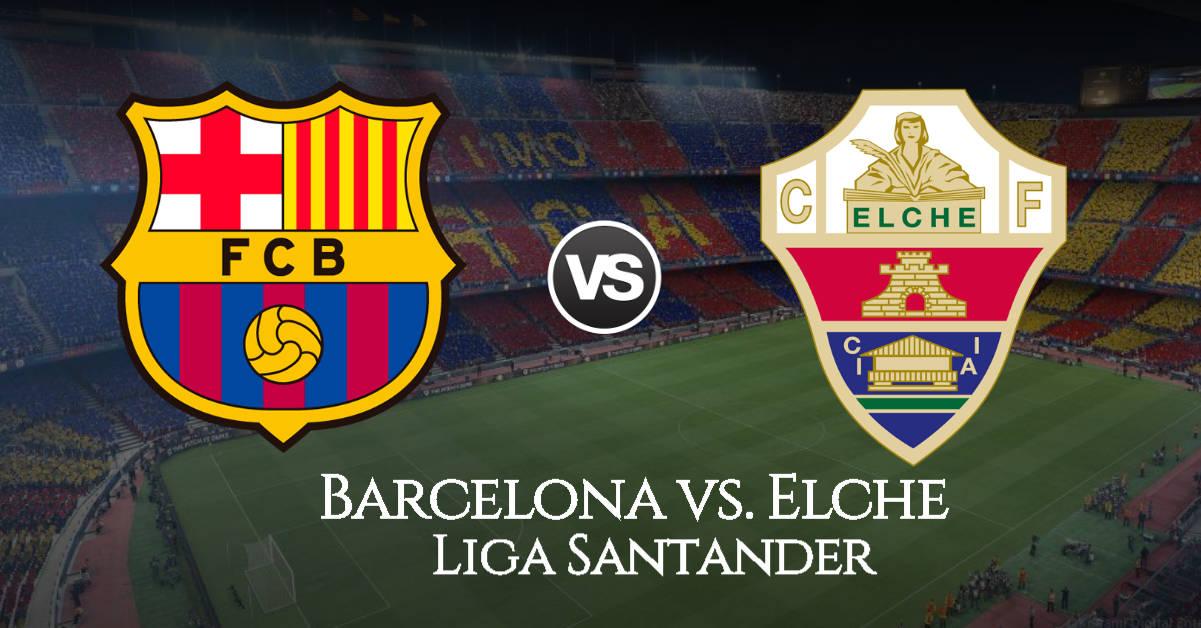 EN VIVO Barcelona - Elche partido EN DIRECTO por Barça TV+