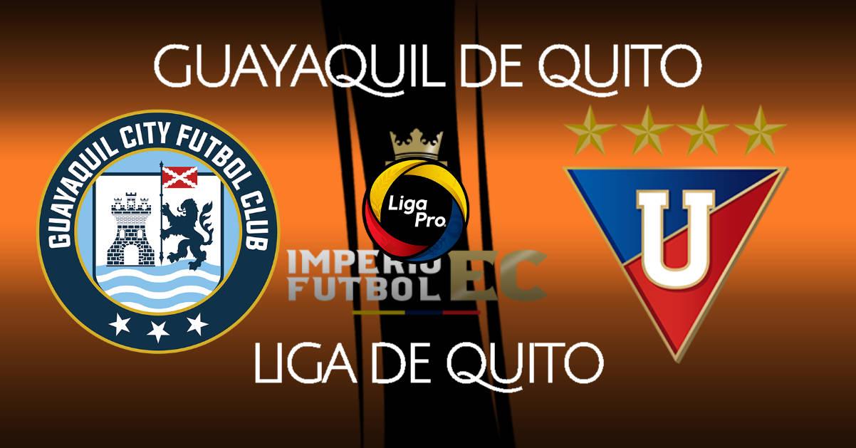 Guayaquil City vs Liga de Quito EN VIVO GOLTV