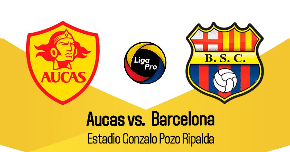 AUCAS vs BARCELONA EN VIVO GOL TV LIGA PRO