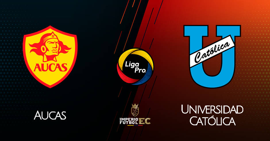 AUCAS vs UNIVERSIDAD CATÓLICA EN VIVO GOL TV LIGA PRO