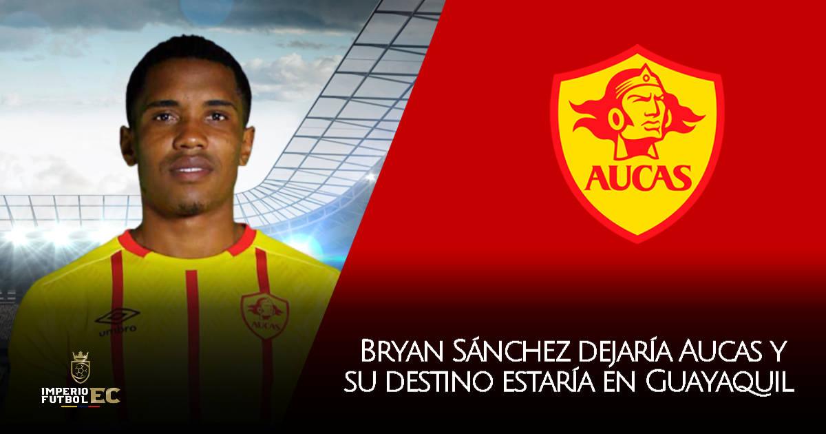 Bryan Sánchez dejaría Aucas y su destino estaría en Guayaquil