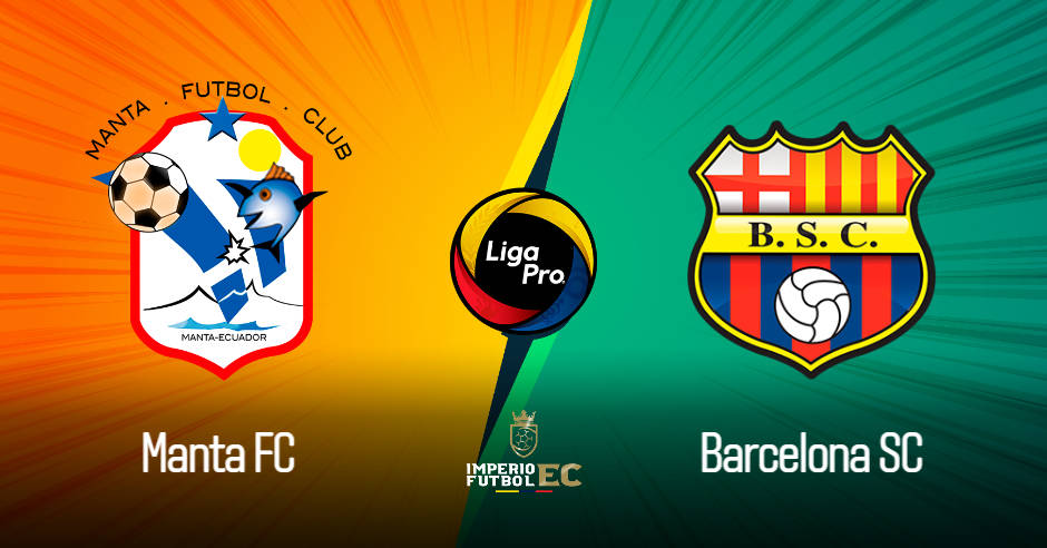 MANTA FC vs BARCELONA SC EN VIVO GOL TV LIGA PRO SERIE A