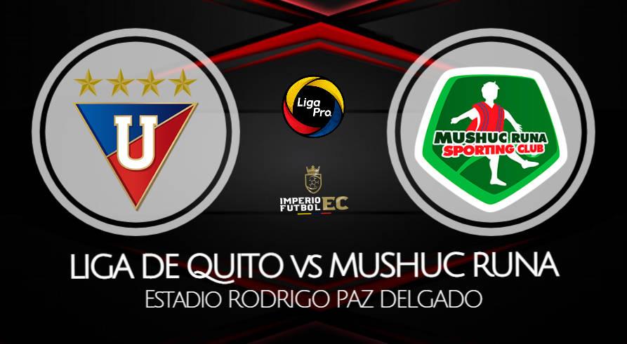 LIGA DE QUITO - MUSHUC RUNA EN VIVO GOL TV FECHA 6 LIGA PRO