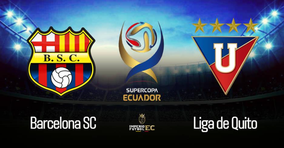 Barcelona SC vs Liga de Quito EN VIVO FINAL SUPERCOPA ECUADOR