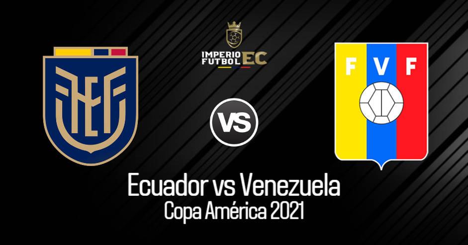 VER Ecuador - Venezuela EN VIVO TV ver fecha 3 de Copa América 2021
